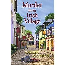 Murder in an Irish Village (An Irish Village Mystery Book 1)