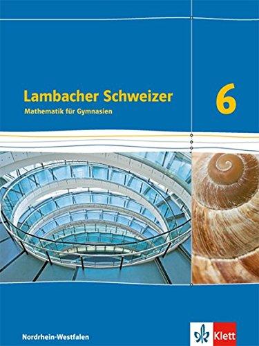 Lambacher Schweizer 6: Schülerbuch 6. Schuljahr (Lambacher Schweizer. Ausgabe für Nordrhein-Westfalen ab 2016)