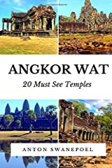 Angkor Wat: 20 Must see temples (Cambodia Travel Guide Books By Anton) Paperback