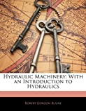 Hydraulic MacHinery, Robert Gordon Blaine, 1144021693