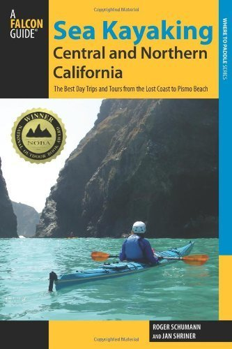 Sea Kayaking Central and Northern California: The Best Days Trips And Tours From The Lost Coast To Pismo Beach (Regional Sea Kayaking Series) Second edition by Roger Schumann (2013) - Beach Pismo City