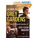 LA CASA DE GREY GARDENS: Basada en la historia real de Edie y Edith Bouvier
