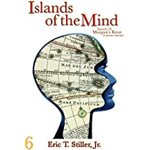 Islands of the Mind (Morgan's Knot - A Serial Fantasy Book 6)