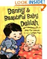 Benny and Beautiful Baby Delilah (Phyllis Fogelman Books)