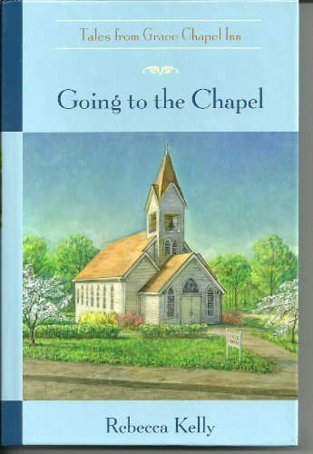 Contemporary to the Chapel  (Tales from Grace Chapel Inn)
