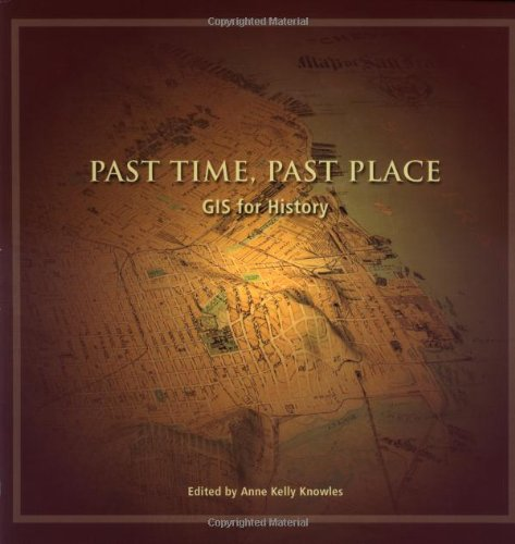Past Time, Past Place: GIS for History by Brand: Esri Press