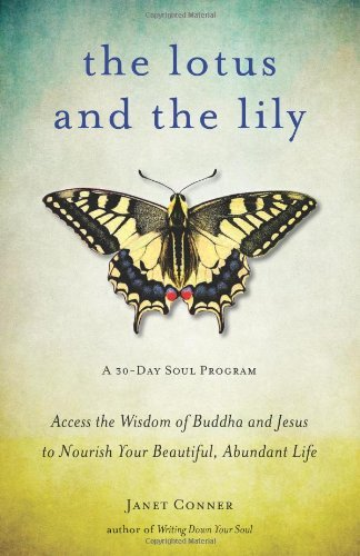 Lotus Lily (The Lotus and the Lily: Access the Wisdom of Buddha and Jesus to Nourish Your Beautiful, Abundant Life by Janet Conner)