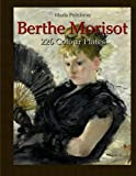 Berthe Morisot: 226 Colour Plates