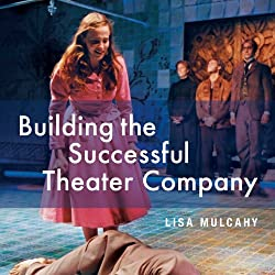 Building the Successful Theater Company: Second Edition