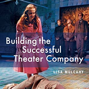 Building the Successful Theater Company: Second Edition Audiobook