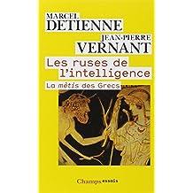RUSES DE L'INTELLIGENCE (LES) N.E. : LA MÉTIS DES GRECS