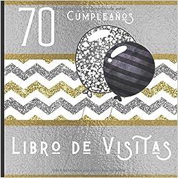 70 Cumpleaños Libro de Visitas: Feliz Celebración del 70 ...