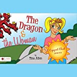 Copycat Chick Series: The Dragon and the Woman | Marian Thuston,Tina Allen