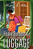 Heavy Burdens with Luggage, Andrea L. Nelson, 1477115439