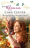 Rescued by His Christmas Angel, Cara Colter, 0373176996