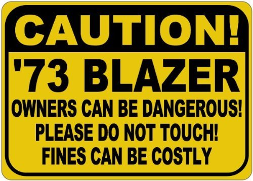 personalized-parking-signs-1973-73-chevy-blazer-owners-can-be-dangerous-aluminum-caution-sign-12-x-1