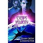 Escape Velocity | Anah Crow,Dianne Fox