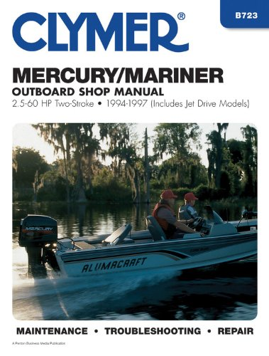 Mercury/Mariner: 2-Stroke Outboard Shop Manual : 2.5-60 Hp : 1994-1997 (Includes Jet Drive Models) by Clymer