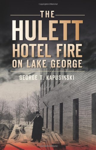The Hulett Hotel Fire on Lake George ()