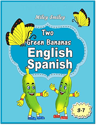 English-Spanish: Two Green Bananas-Las Dos Bananas Verdes Short Stories For Beginners (Childrens Spanish Books Kindle)