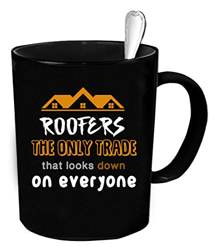 - Roofer Coffee Mug 11 oz. Roofer funny gift.