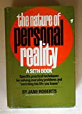 The Nature of Personal Reality : A Seth Book, Roberts, Jane, 0136105769