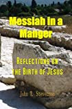 img - for Messiah in a Manger: Reflections on the Birth of Jesus book / textbook / text book