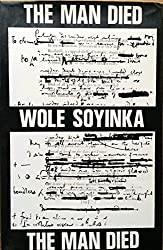 Man Died: Prison Notes of Wole Soyinka