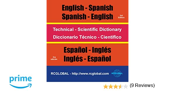 Technical scientific dictionary english spanish english technical scientific dictionary english spanish english diccionario tcnico cientifico espaol ingls espaol english and spanish edition virgilio negle Image collections