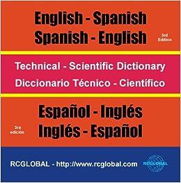 Technical-Scientific Dictionary English-Spanish-English = Diccionario  Técnico-Cientifico Español-Inglés-Español (English and Spanish Edition):  Virgilio Gonzalez y Pozo: 9780973811780: Amazon.com: Books