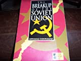 The Breakup of the Soviet Union, William Barbour, 1565100670