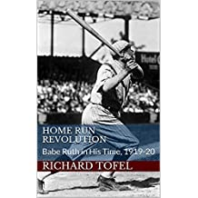 Home Run Revolution: Babe Ruth in His Time, 1919-20 (Kindle Single)