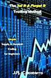 The Set it & Forget it Trading Method: Simple Supply & Demand Trading for Beginners