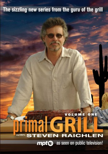 Primal Grill with Steven Raichlen, Volume One (Grill Teak)