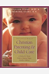 The Complete Book of Christian Parenting and Child Care Kindle Edition