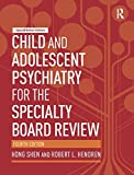 img - for Child And Adolescent Psychiatry For The Specialty Board Review, 4Th Edition book / textbook / text book