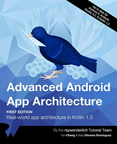 Advanced Android App Architecture (First Edition): Rea...
