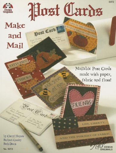 Post Cards: Make and Mail: Mailable Post Cards Made with Paper, Fabric and Floral! (Design Originals)