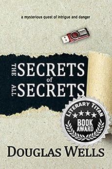 The Secrets of All Secrets by [Wells, Douglas]