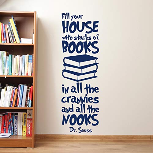 Wall Decals Dr Seuss Fill Your House with Stacks of Books Decal Dr Seuss Wall Decals Quote Vinyl Decals Nursery Baby Kids Room Dr Seuss Wall Decor Made in USA]()