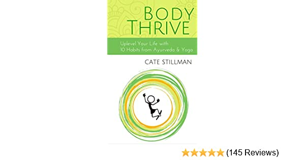 Body Thrive Uplevel Your Body And Your Life With 10 Habits From
