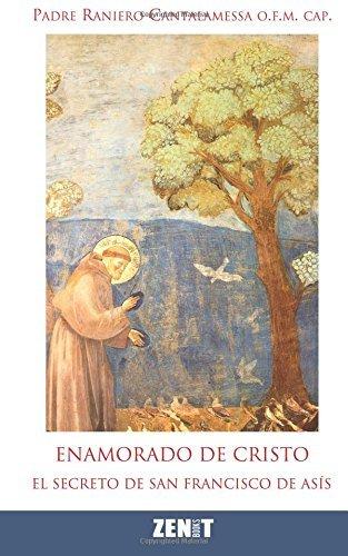 By Raniero Cantalamessa Enamorado de Cristo: El secreto de Francisco de As??s (Spanish Edition) pdf