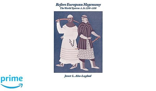Before European Hegemony: The World System A.D. 1250-1350: Amazon.es: Janet L. Abu-Lughod: Libros en idiomas extranjeros