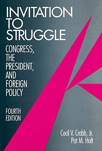 Invitation to Struggle: Congress, the President, and Foreign Policy