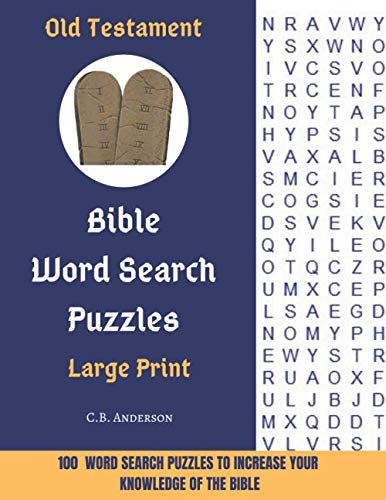 Old Testament Bible Word Search Puzzles Large Print: 100 Word Search Puzzles To Increase Your Knowledge of The Bible