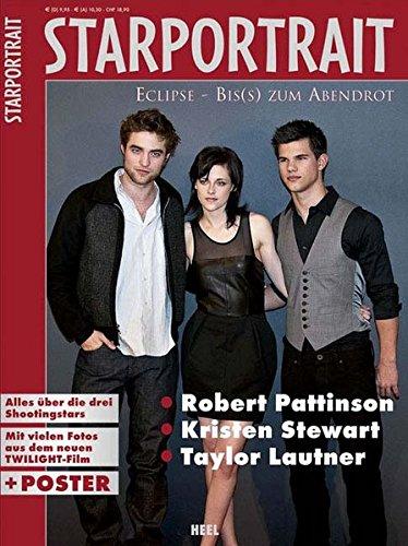 Starportrait: Pattinson, Stewart und Lautner Broschiert – 30. Juni 2010 Sabine Elbers Heel 3868523340 NU-KAQ-00619482