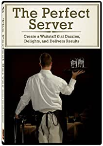 The Perfect Server: Create a Waitstaff that Dazzles, Delights, and Delivers Results