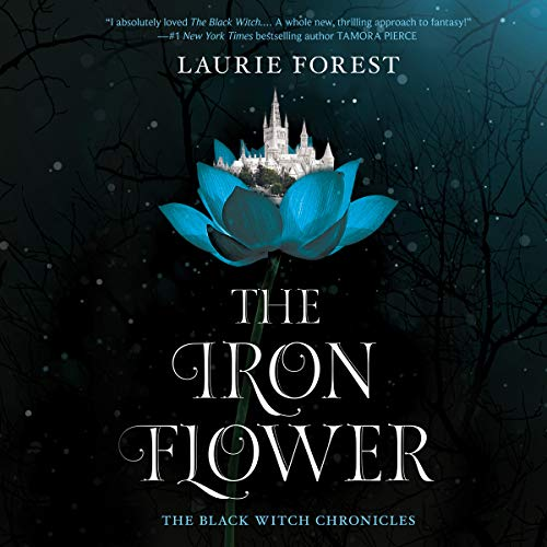 The Iron Flower: Black Witch Chronicles Series, Book 2