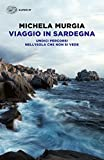Viaggio in Sardegna : undici percorsi nell'isola che non si vede