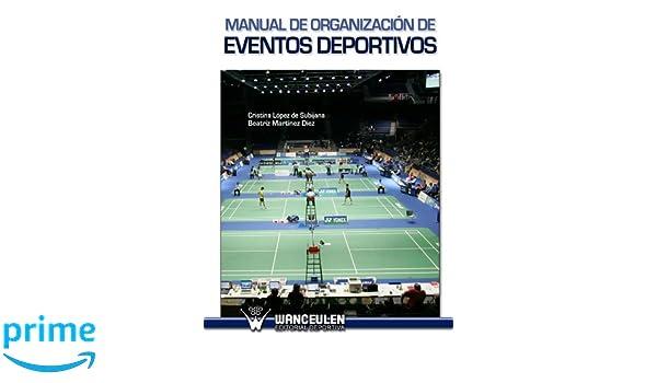 Manual De Organización De Eventos Deportivos (Spanish Edition): Cristina Lopez de Subijana: 9788498237856: Amazon.com: Books